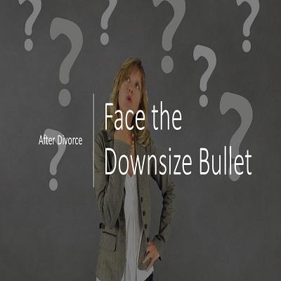 After Divorce, Face the Downsize Bullet